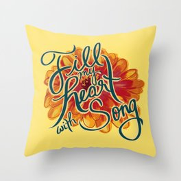 Fill my Heart with Song Throw Pillow