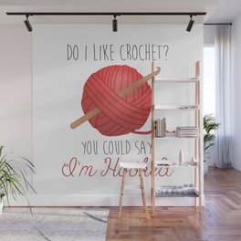 Do I Like Crochet? You Could Say I'm Hooked  |  Red Wall Mural