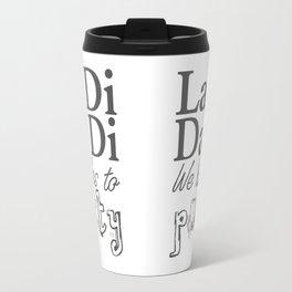 La Di Da Di on White Travel Mug