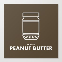 Believe in Peanut Butter Canvas Print
