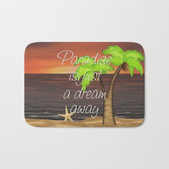 Paradise Is Just A Dream Away Bath Mat