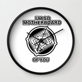I'm So Motherboard Of You Wall Clock