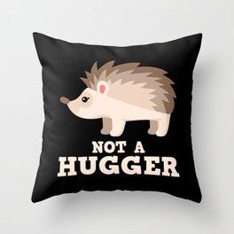 Not A Hugger Throw Pillow