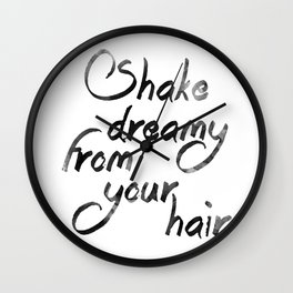 Shake dreamy from your hair Wall Clock