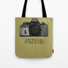 sometimes i like to take pictures Tote Bag