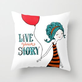 Live Your Story Throw Pillow