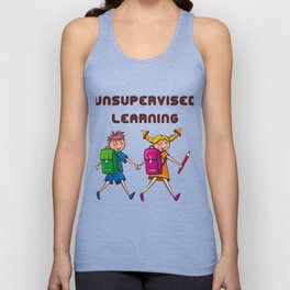 This is the best and funniest tee shirt that's perfect for you Unsupervised learning Unisex Tank Top