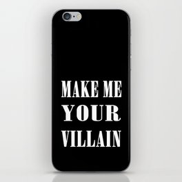 Make Me Your Villain iPhone Skin