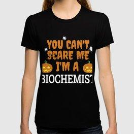 Can't Scare Me  I'm a Biochemist Halloween T-shirt