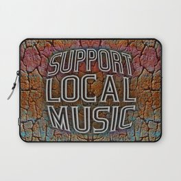 Support Local Music Laptop Sleeve