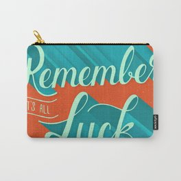 It's all Luck Carry-All Pouch