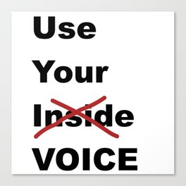 Use Your Voice Canvas Print
