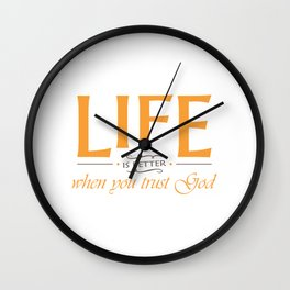 Christian,Bible Quote,Life is better when  you trust God Wall Clock