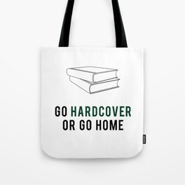 Go Hardcover or Go Home Tote Bag