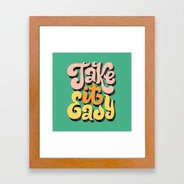 Take it Easy Framed Art Print