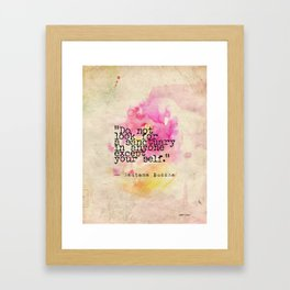 Do not look for a sanctuary in anyone except your self. Framed Art Print