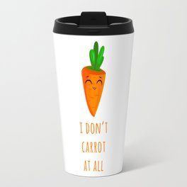 I don't carrot at all Travel Mug