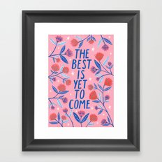 The Best is Yet to Come - Pink Framed Art Print