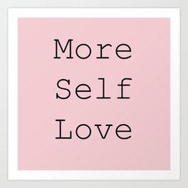 More Self Love Art Print