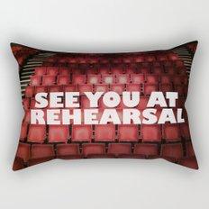 See You at Rehearsal Rectangular Pillow