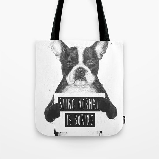 Being normal is boring Tote Bag