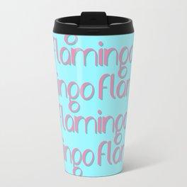 flamingo flamingo flamingo // pink + blue Travel Mug