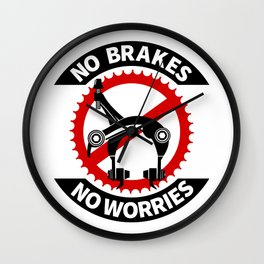 No Brakes No Worries Wall Clock