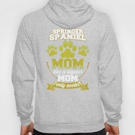 Springer Spaniel Mom Like A Regular Mom Only Cooler Hoody