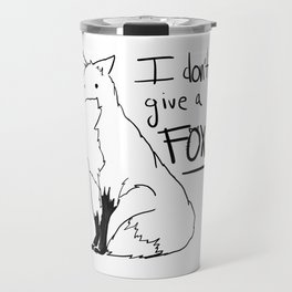 I don't give a fox! Travel Mug