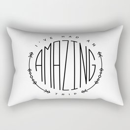 Travel graphics with the quote 'I've had an amazing trip' Rectangular Pillow