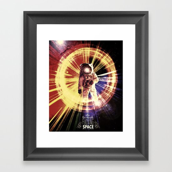 Too Much Space Out There. Framed Art Print