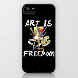 Art Is Freedom - Colorful Paint Tools Artist Painter Illustration iPhone Case