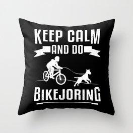 Keep Calm And Do Bikejoring Bikejor Skijoring Gift Throw Pillow