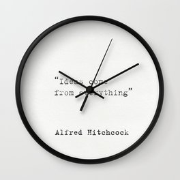 """""""Ideas come from everything""""  Alfred Hitchcock Wall Clock"""