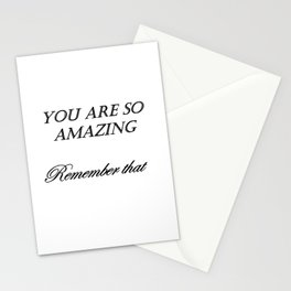 you are so amazzing ( https://society6.com/vickonskey/collection ) Stationery Cards
