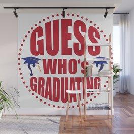 Gues$ who's graduating Wall Mural