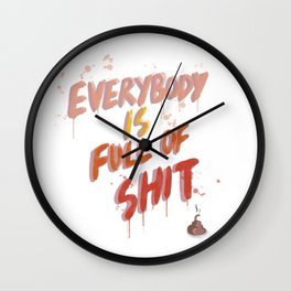 Everybody is full of Shit Wall Clock