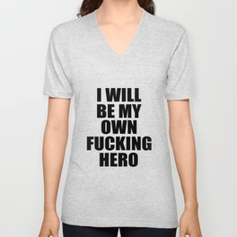 i will be my own hero funny quote Unisex V-Neck