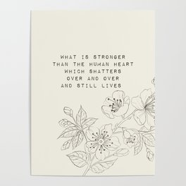 what is stronger than the human heart - R. Kaur Collection Poster