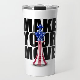 Make Your Move USA / 3D render of chess king with American flag Travel Mug