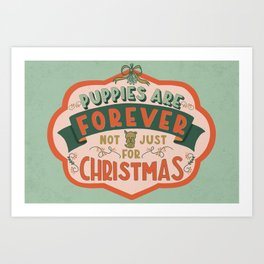 Puppies Are Forever Art Print