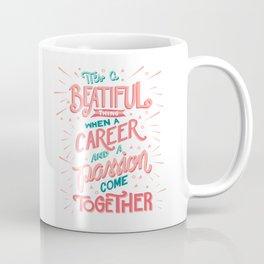 Career and Passion Come Together Coffee Mug
