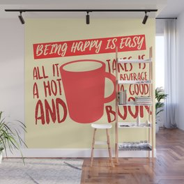 Being Happy is Easy (Hot Beverage & Books) Wall Mural