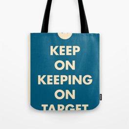 Keep On Keeping On Target (Blue) Tote Bag