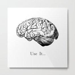 Brain Anatomy - Use It Metal Print