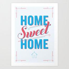 Home Sweet Home Print Art Print