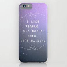 I like people who smile when it´s raining iPhone 6s Slim Case