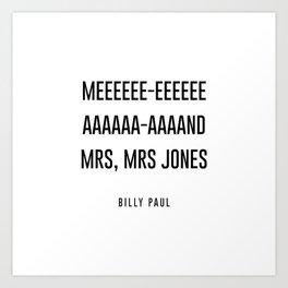 me and mrs jones Art Print