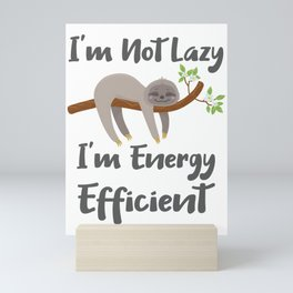 Sloth Life Gift for Sloth Lovers Not Lazy Energy Efficient Gift Mini Art Print