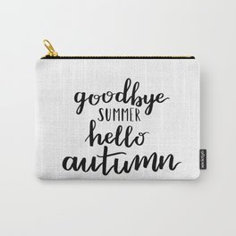 Goodbye summer hello autumn Carry-All Pouch